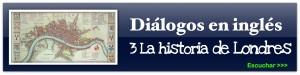 dialogos en inglés -Historia de londres 3