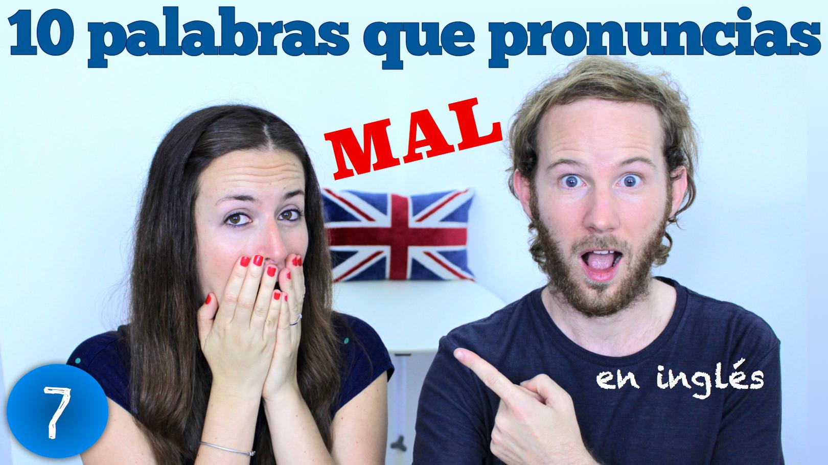 10 palabras que pronuncias mal – Fonética Inglesa