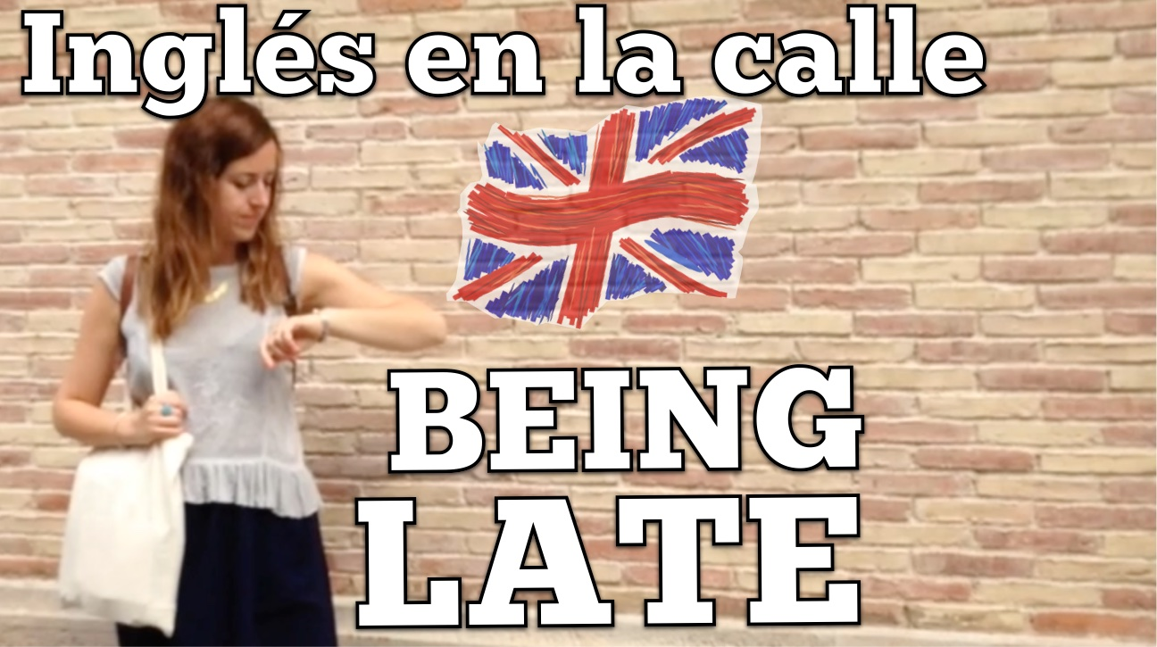 Inglés en la calle – excuses for being late