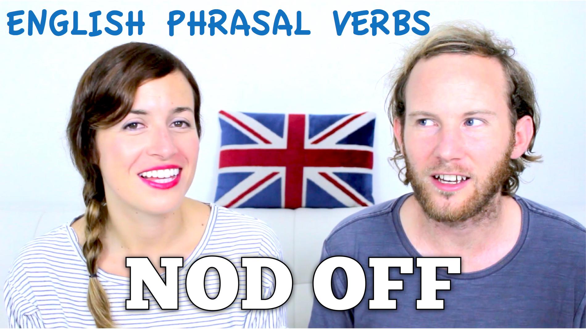 NOD OFF – English Phrasal Verbs