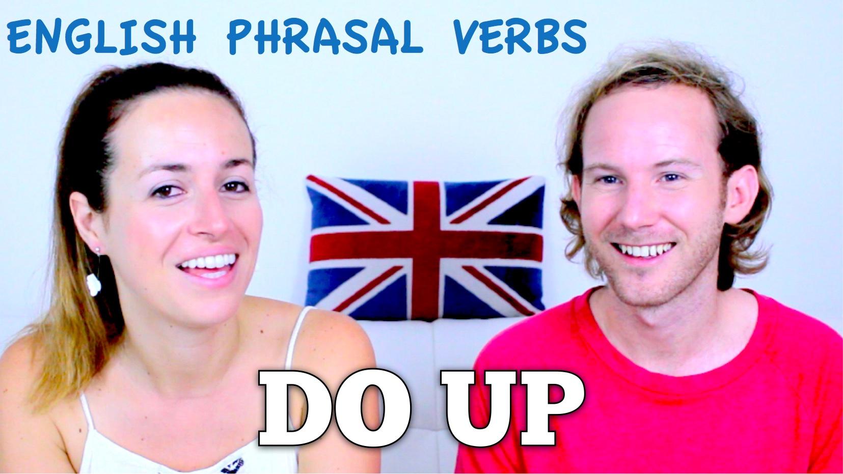 DO UP – English Phrasal Verbs