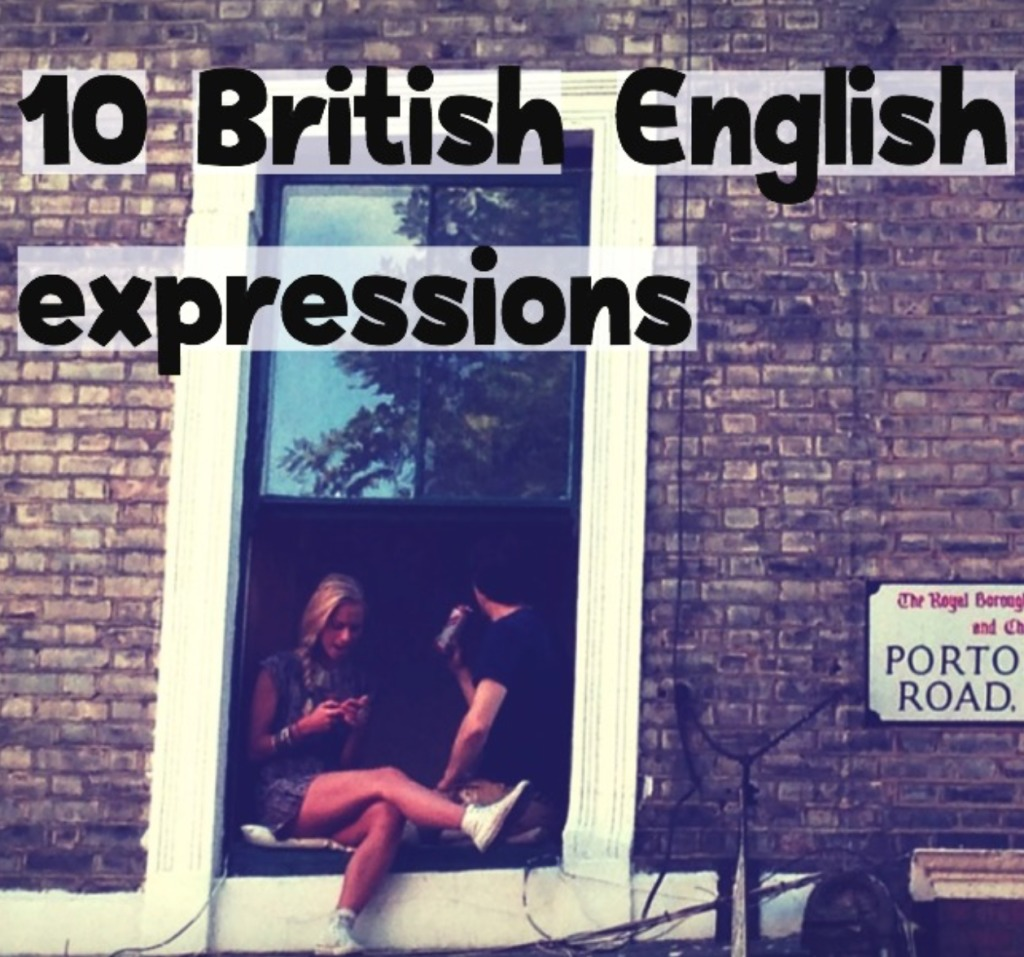10 Common British English Expressions