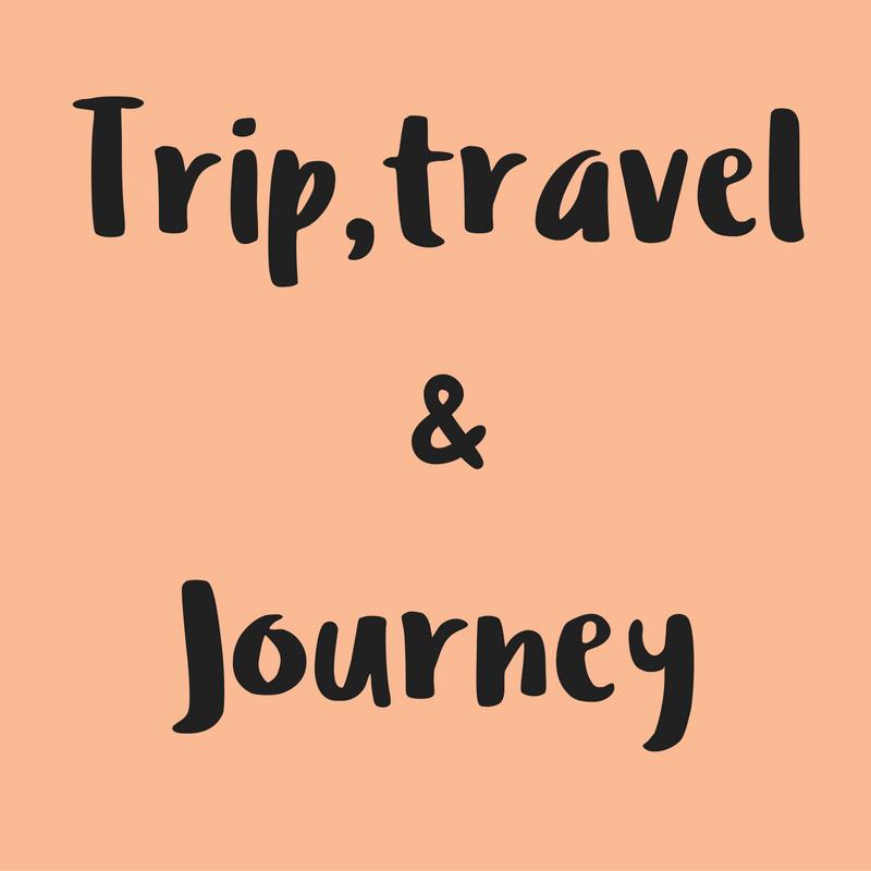 Diferencia entre 'TRIP, TRAVEL & JOURNEY' en inglés