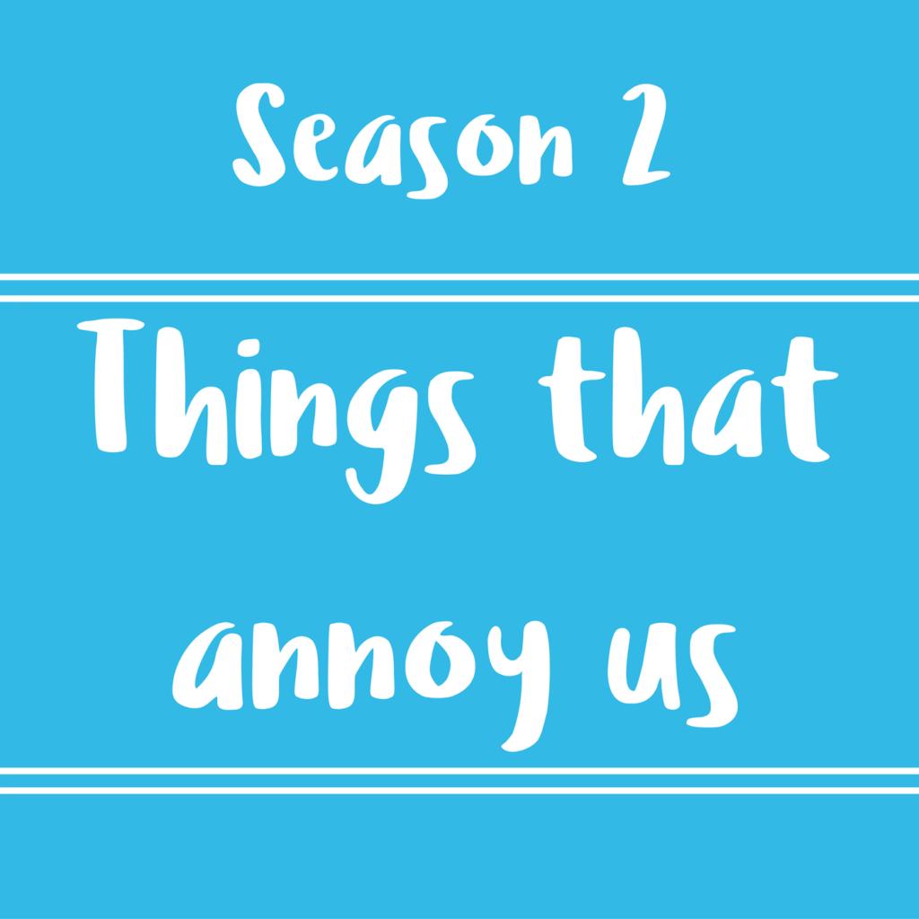 36 – Annoying things – Diálogos en inglés