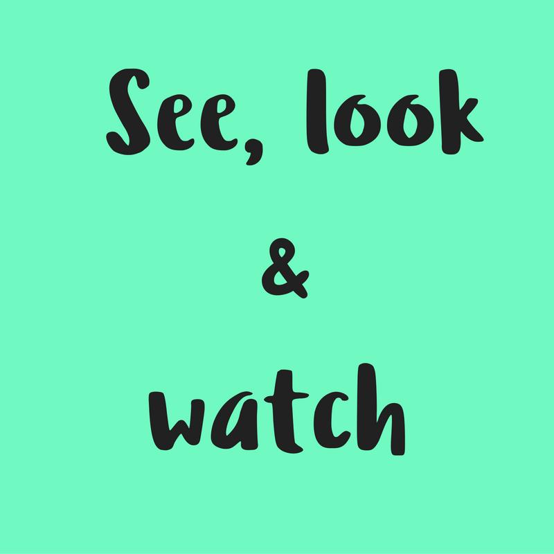 Diferencia entre 'SEE', 'LOOK' & 'WATCH' en inglés