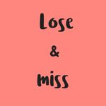 Diferencia entre 'LOSE' & 'MISS' en inglés